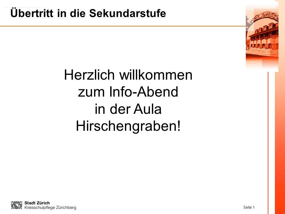 Seite 1 Übertritt in die Sekundarstufe Herzlich willkommen zum Info-Abend in der Aula Hirschengraben!