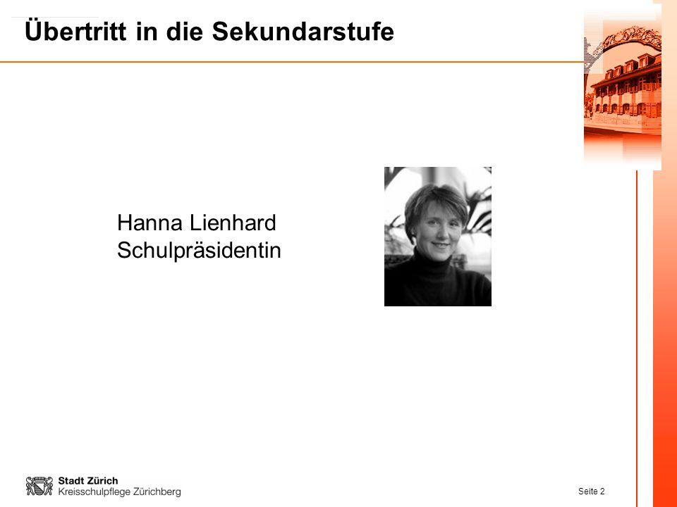 Seite 2 Übertritt in die Sekundarstufe Hanna Lienhard Schulpräsidentin
