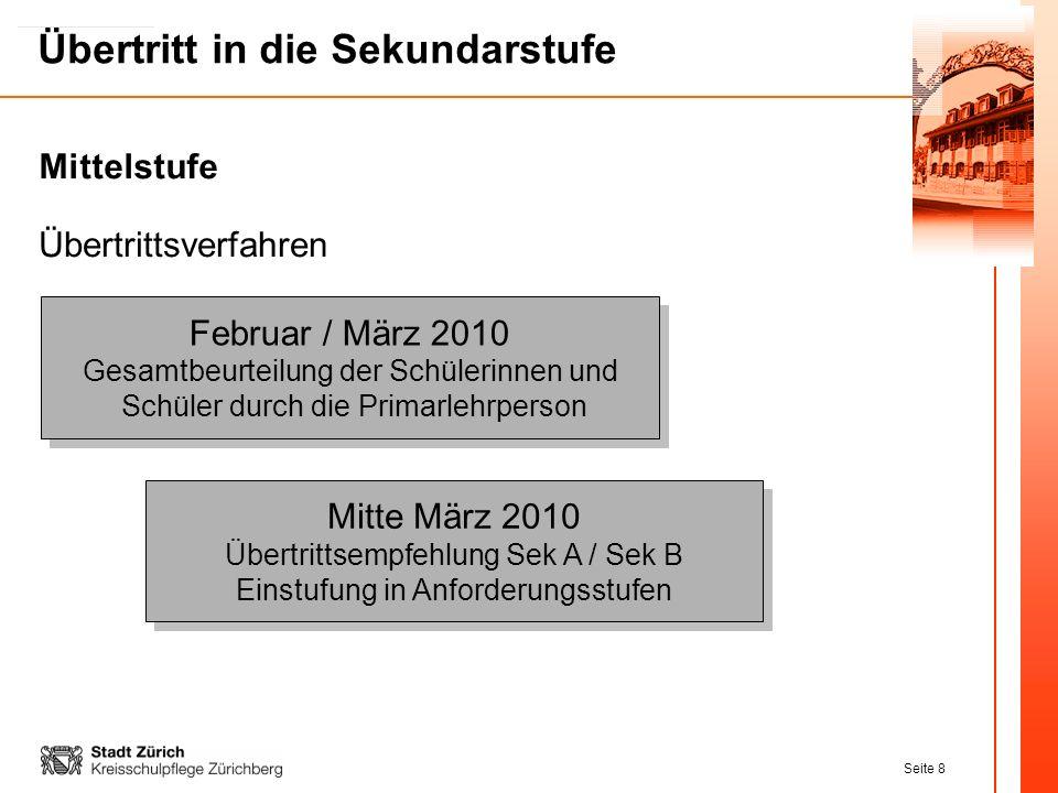 Seite 8 Übertritt in die Sekundarstufe Übertrittsverfahren Februar / März 2010 Gesamtbeurteilung der Schülerinnen und Schüler durch die Primarlehrpers