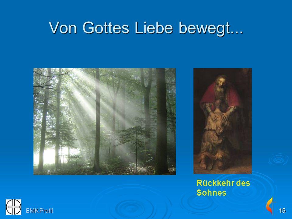 EMK Profil15 Von Gottes Liebe bewegt... Rückkehr des Sohnes