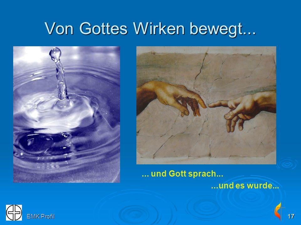 EMK Profil17 Von Gottes Wirken bewegt...... und Gott sprach......und es wurde...