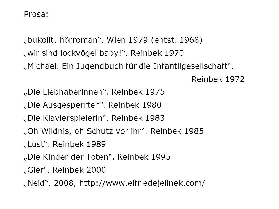 Prosa: bukolit.hörroman. Wien 1979 (entst. 1968) wir sind lockvögel baby!.