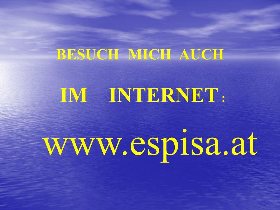 www.espisa.at BESUCH MICH AUCH IM INTERNET :