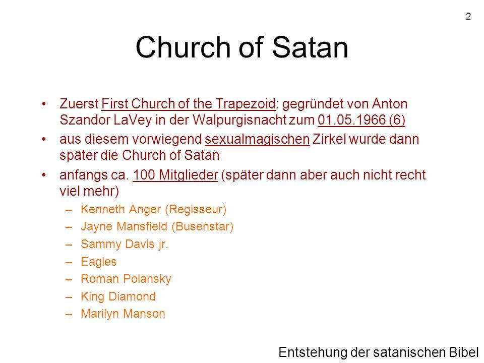 2 Zuerst First Church of the Trapezoid: gegründet von Anton Szandor LaVey in der Walpurgisnacht zum 01.05.1966 (6) aus diesem vorwiegend sexualmagisch