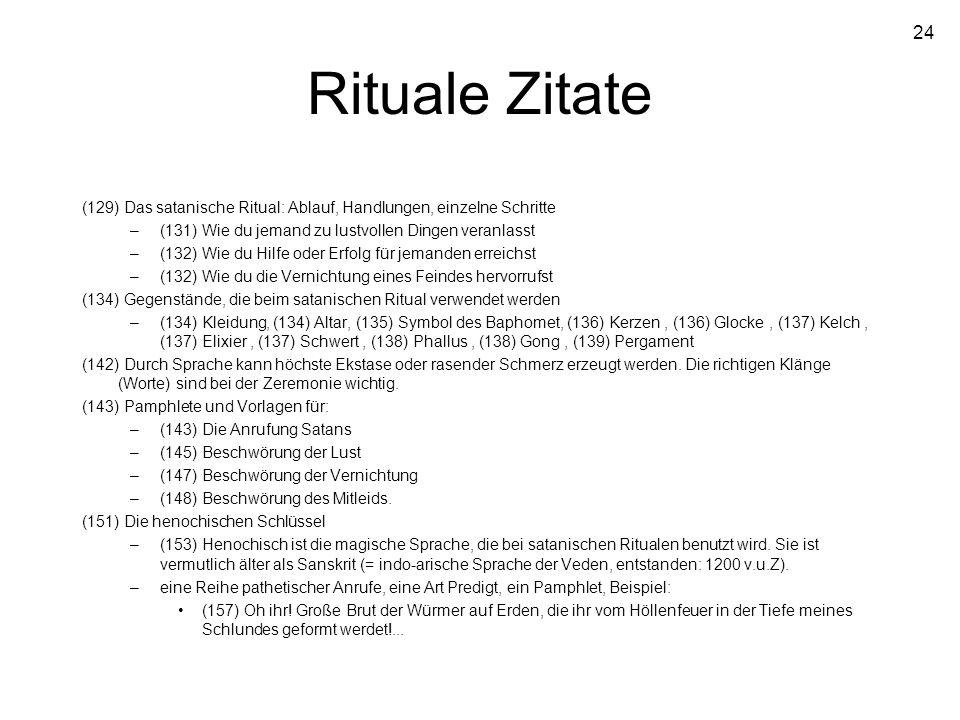 24 Rituale Zitate (129) Das satanische Ritual: Ablauf, Handlungen, einzelne Schritte –(131) Wie du jemand zu lustvollen Dingen veranlasst –(132) Wie d