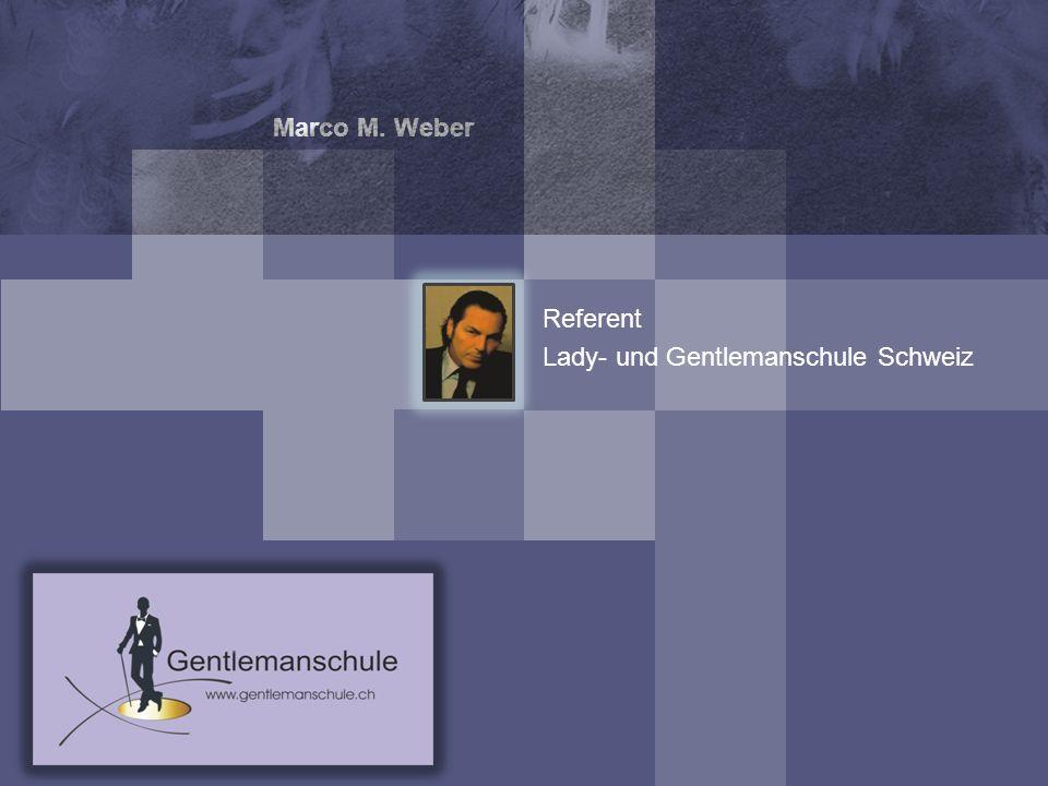 Marco M. Weber Referent Lady- und Gentlemanschule Schweiz
