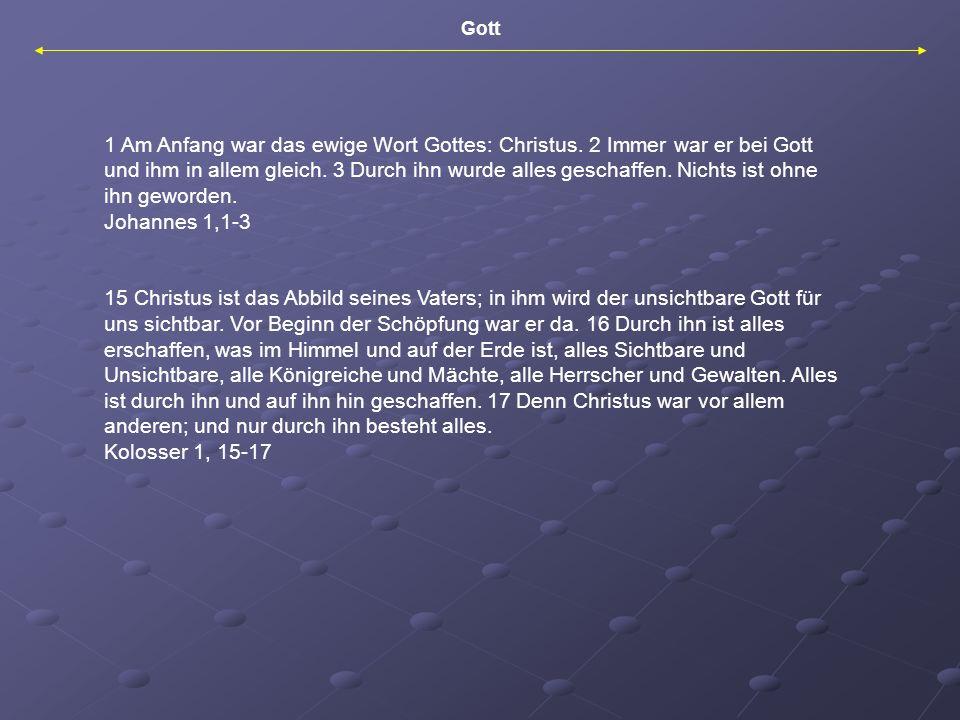 Gott 1 Am Anfang war das ewige Wort Gottes: Christus.