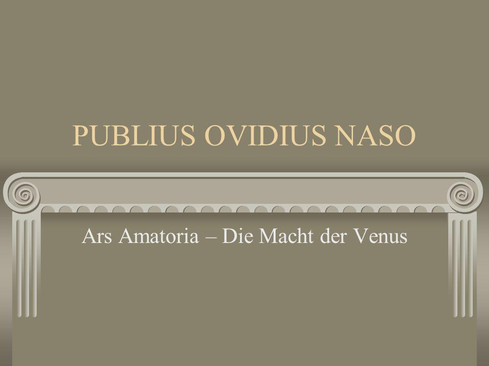 PUBLIUS OVIDIUS NASO Ars Amatoria – Die Macht der Venus