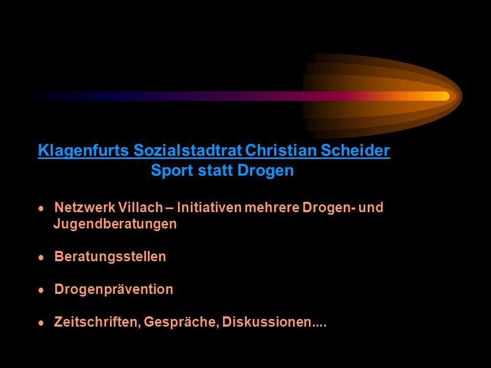 Klagenfurts Sozialstadtrat Christian Scheider Sport statt Drogen Netzwerk Villach – Initiativen mehrere Drogen- und Jugendberatungen Beratungsstellen Drogenprävention Zeitschriften, Gespräche, Diskussionen....