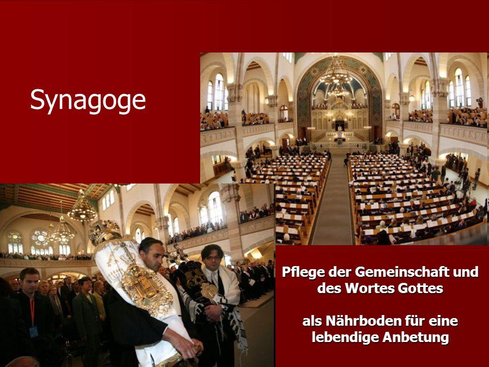 Synagoge Pflege der Gemeinschaft und des Wortes Gottes als Nährboden für eine lebendige Anbetung