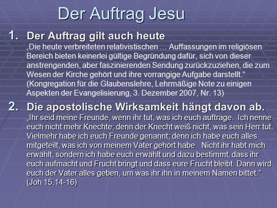 Der Auftrag Jesu 1. Der Auftrag gilt auch heute 1. Der Auftrag gilt auch heute Die heute verbreiteten relativistischen … Auffassungen im religiösen Be