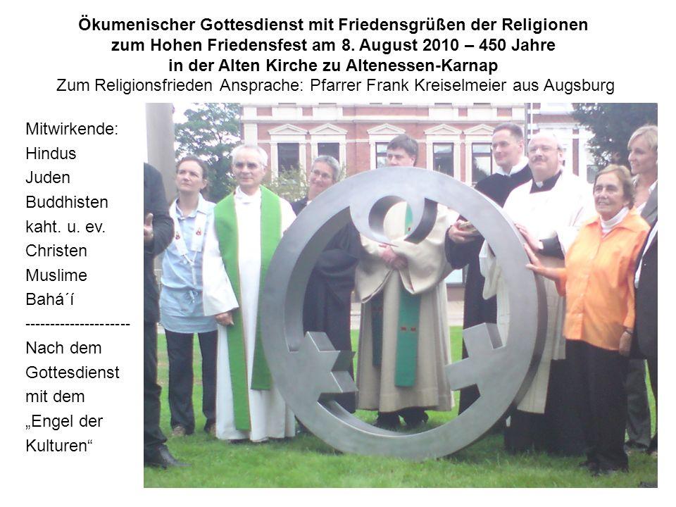 Ökumenischer Gottesdienst mit Friedensgrüßen der Religionen zum Hohen Friedensfest am 8. August 2010 – 450 Jahre in der Alten Kirche zu Altenessen-Kar