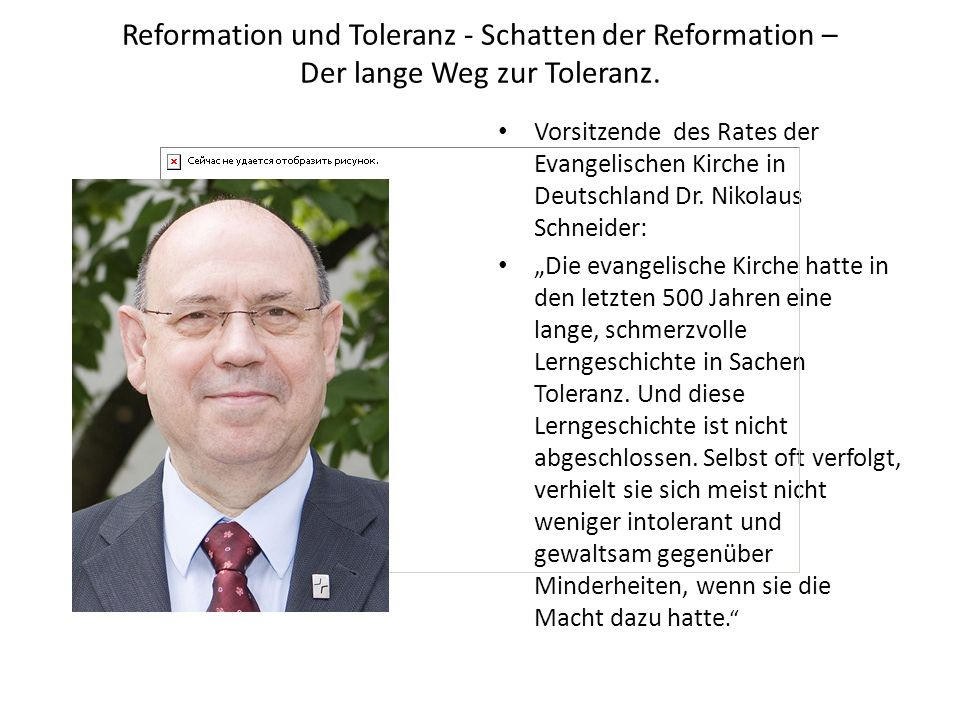 Reformation und Toleranz - Schatten der Reformation – Der lange Weg zur Toleranz. Vorsitzende des Rates der Evangelischen Kirche in Deutschland Dr. Ni
