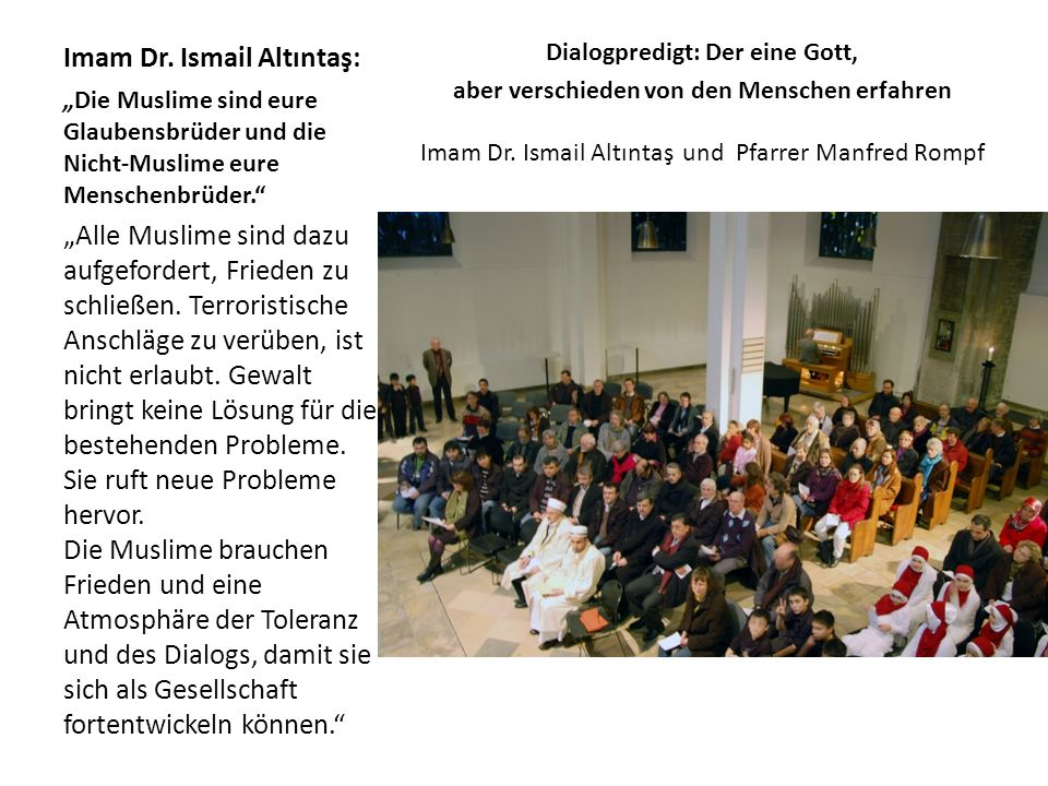 Imam Dr. Ismail Altıntaş: Dialogpredigt: Der eine Gott, aber verschieden von den Menschen erfahren Imam Dr. Ismail Altıntaş und Pfarrer Manfred Rompf