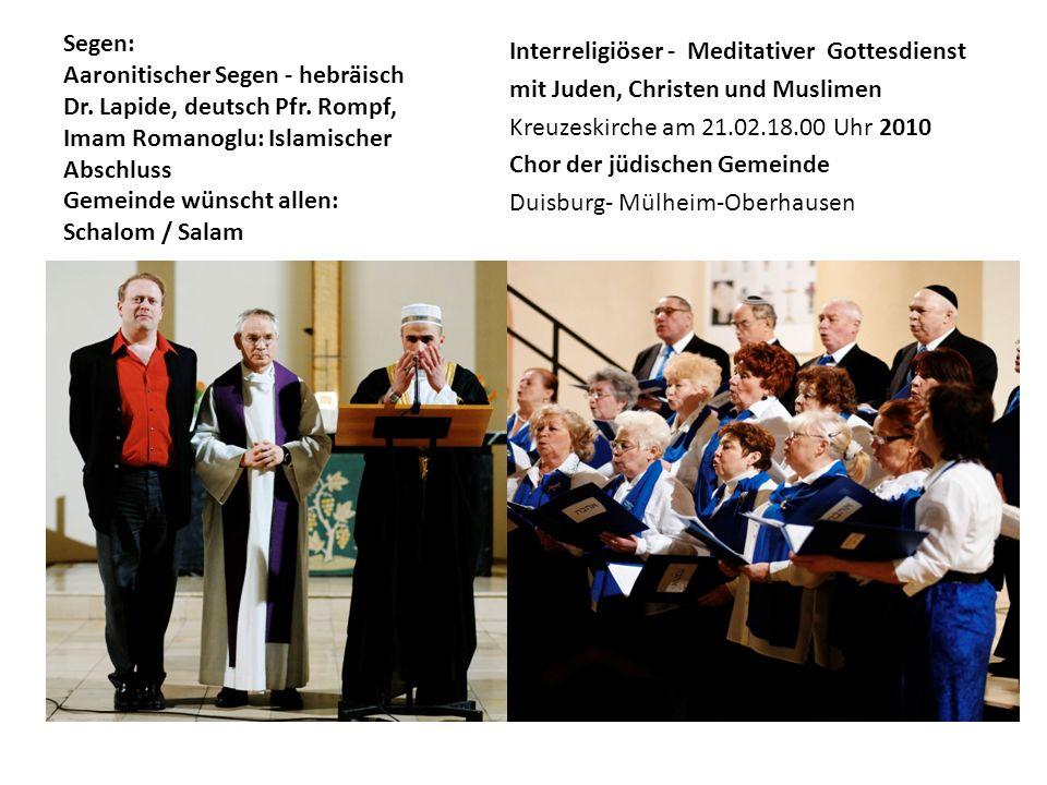 Segen: Aaronitischer Segen - hebräisch Dr. Lapide, deutsch Pfr. Rompf, Imam Romanoglu: Islamischer Abschluss Gemeinde wünscht allen: Schalom / Salam I