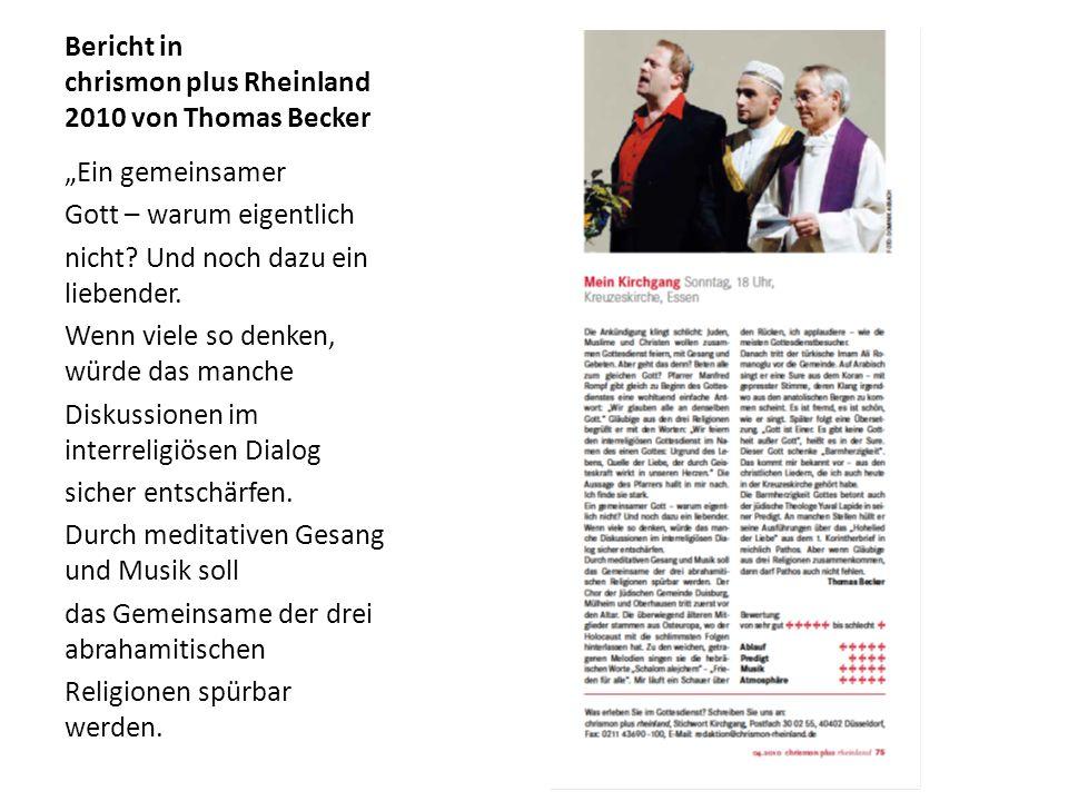 Bericht in chrismon plus Rheinland 2010 von Thomas Becker Ein gemeinsamer Gott – warum eigentlich nicht? Und noch dazu ein liebender. Wenn viele so de