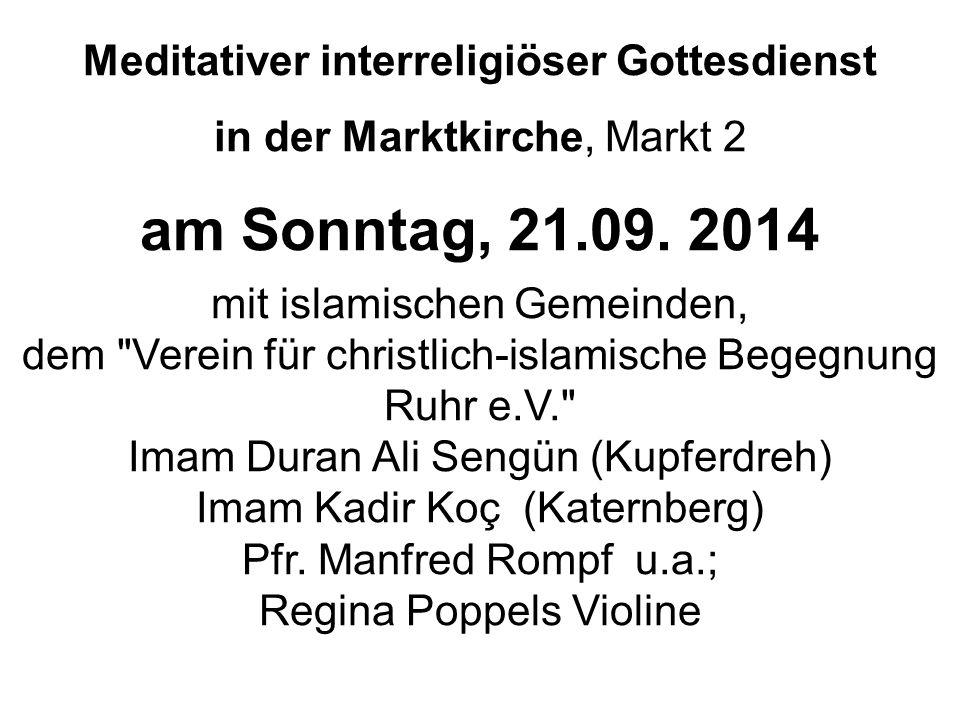Meditativer interreligiöser Gottesdienst in der Marktkirche, Markt 2 am Sonntag, 21.09. 2014 mit islamischen Gemeinden, dem