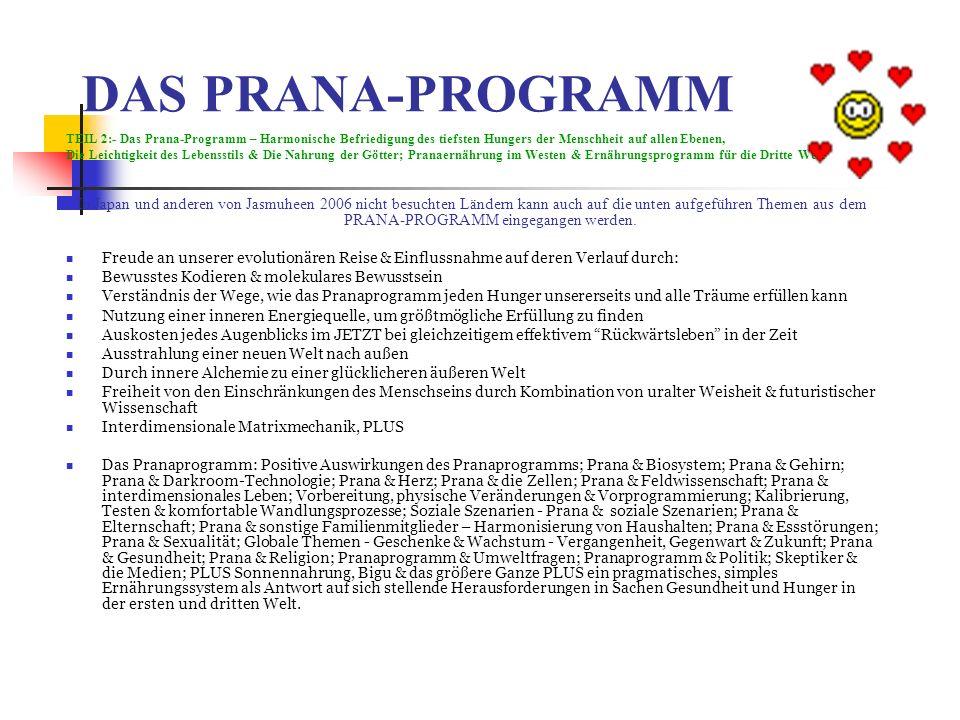 DAS PRANA-PROGRAMM TEIL 2:- Das Prana-Programm – Harmonische Befriedigung des tiefsten Hungers der Menschheit auf allen Ebenen, Die Leichtigkeit des L