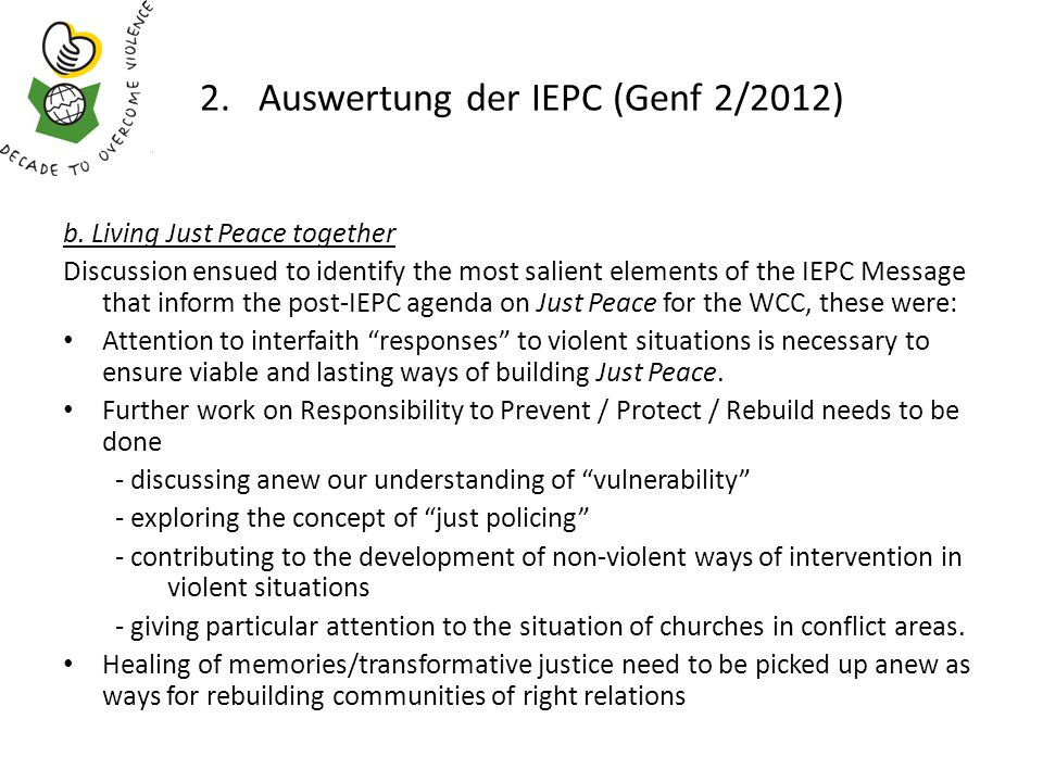 2. Auswertung der IEPC (Genf 2/2012) b. Living Just Peace together Discussion ensued to identify the most salient elements of the IEPC Message that in