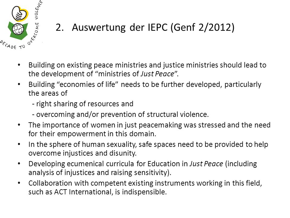 2. Auswertung der IEPC (Genf 2/2012) Building on existing peace ministries and justice ministries should lead to the development of ministries of Just