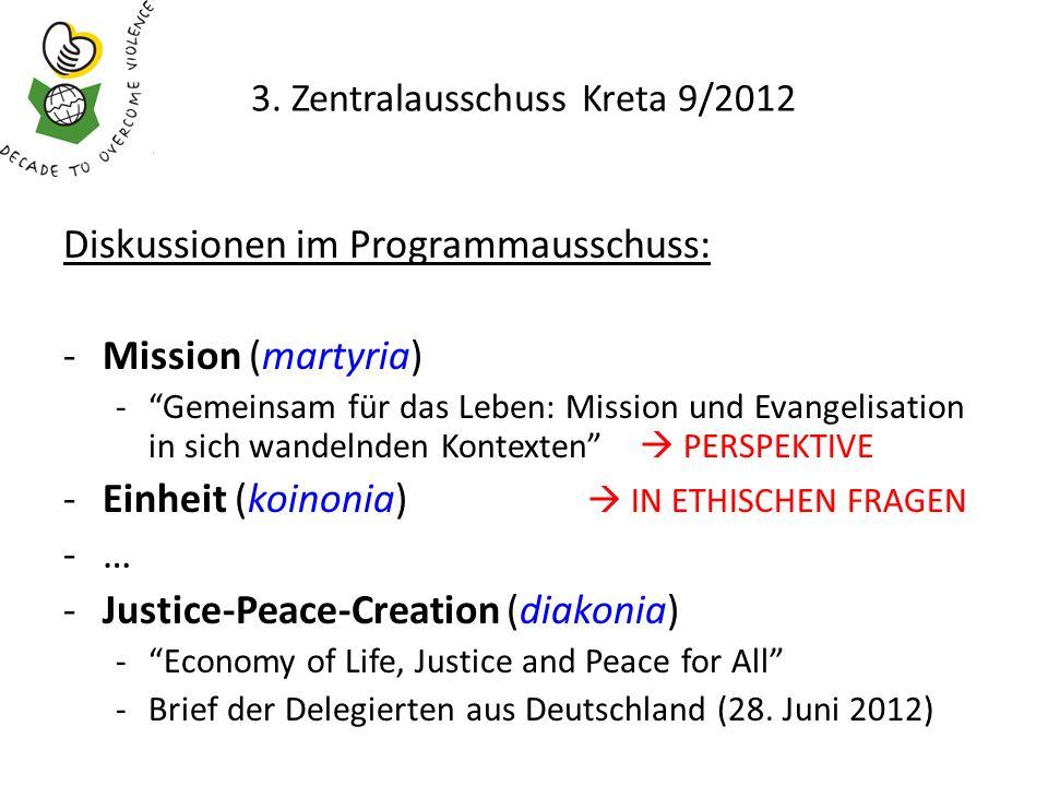 3. Zentralausschuss Kreta 9/2012 Diskussionen im Programmausschuss: -Mission (martyria) -Gemeinsam für das Leben: Mission und Evangelisation in sich w