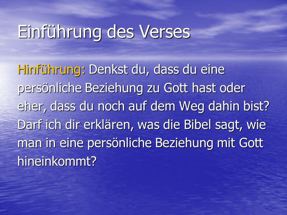Einführung des Verses Johannes 3:16 1) So sehr hat Gott die Welt geliebt 3) dass ER seinen einzigen Sohn gab 4) dass alle, die an IHN glauben 2) nicht verloren gehen, sondern das ewige Leben haben