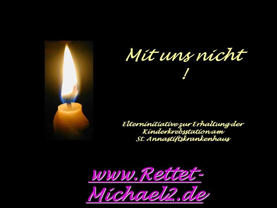 Die Kinderkrebsstation Michael 2 soll zum 31.12.2007 geschlossen werden !