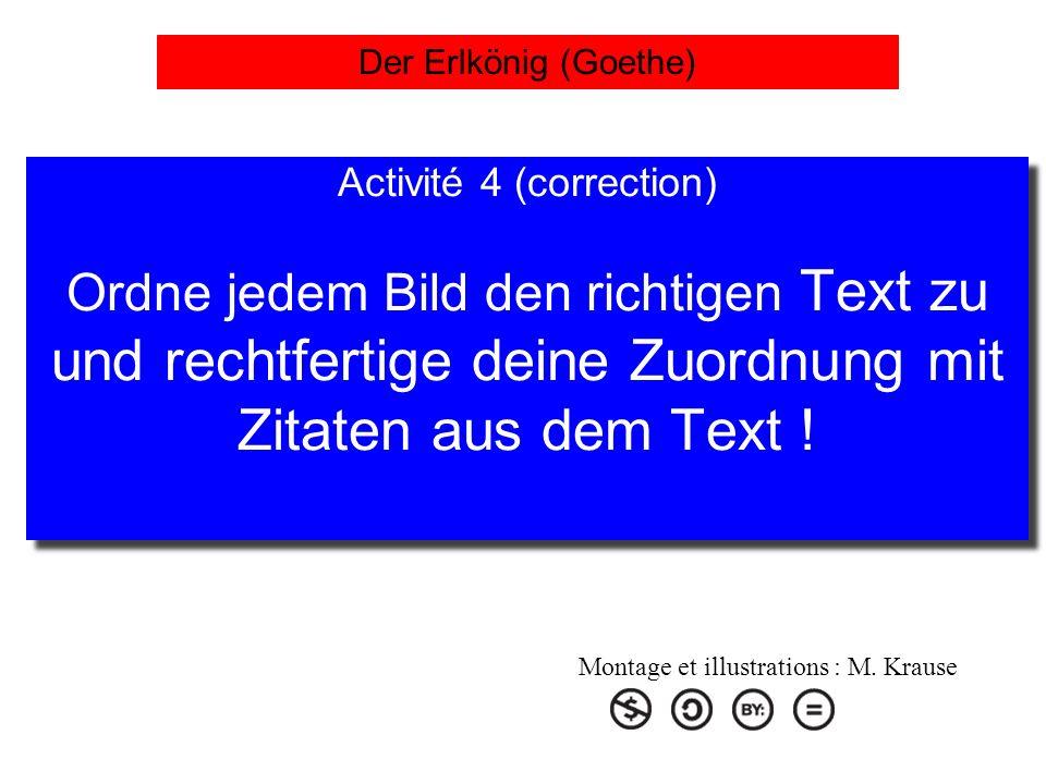 Activité 4 (correction) Ordne jedem Bild den richtigen Text zu und rechtfertige deine Zuordnung mit Zitaten aus dem Text ! Montage et illustrations :