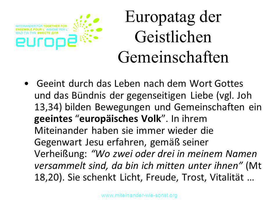 www.miteinander-wie-sonst.org Europatag der Geistlichen Gemeinschaften Geeint durch das Leben nach dem Wort Gottes und das Bündnis der gegenseitigen L