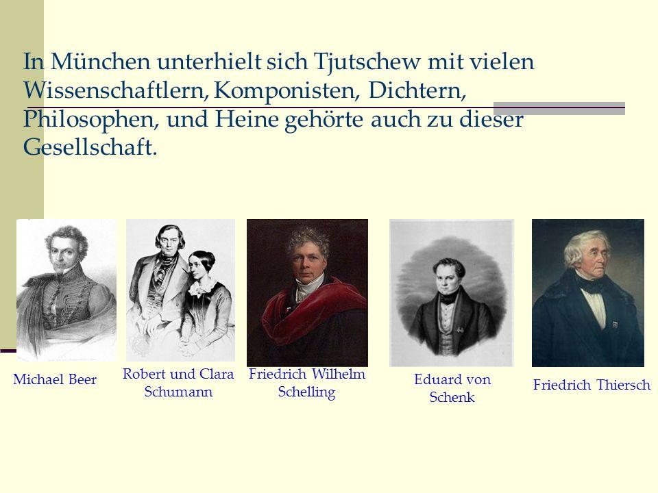 Das dezente Gästezimmer von Tjutschews in München wurde durch den geselligen Charakter der reizvollen Wirtin bald der Treffpunkt aller begabten und überhaupt bemerkenswerten Menschen in der Stadt; besonders oft wurde es vom Dichter Heine besucht.