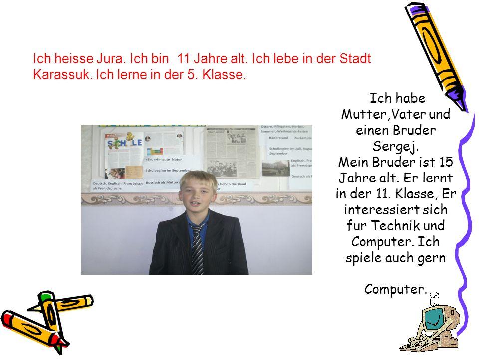Ich habe Mutter,Vater und einen Bruder Sergej. Mein Bruder ist 15 Jahre alt. Er lernt in der 11. Klasse, Er interessiert sich fur Technik und Computer