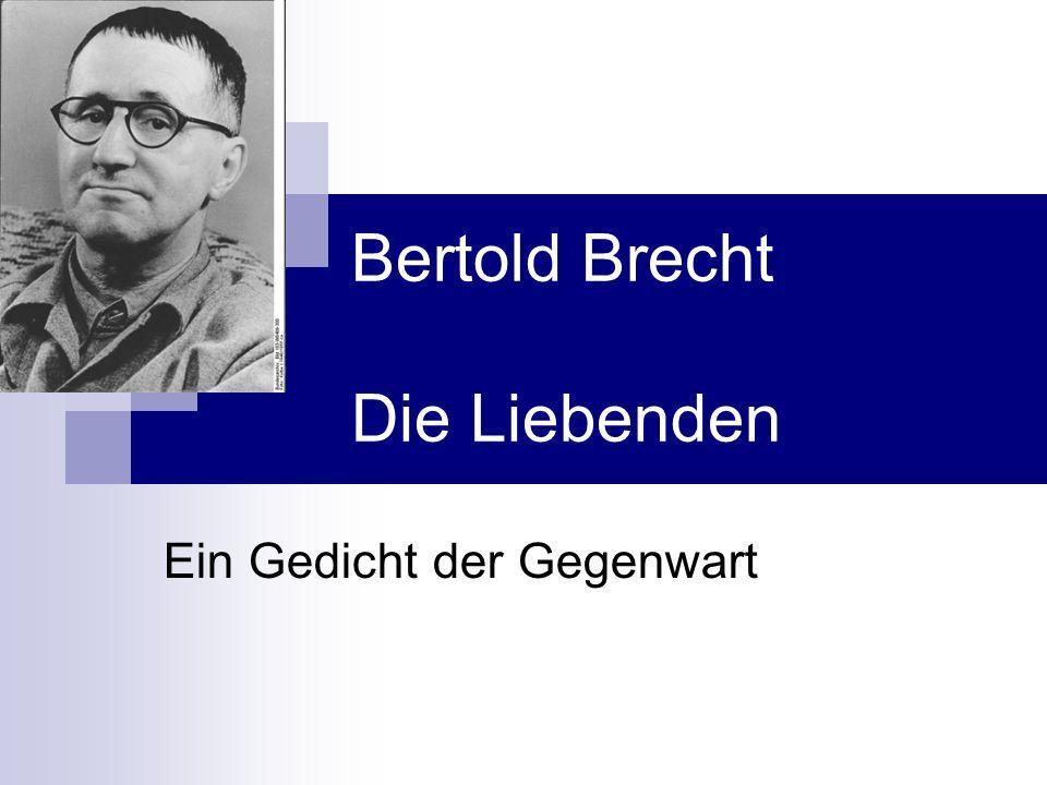 Bertold Brecht – Die Liebenden Form 1Sieh jene Kraniche in großem Bogen!a 2Die Wolken, welche ihnen beigegebenb 3Zogen mit ihnen schon, als sie entflogena 4Aus einem Leben in ein andres Lebenb Vers 1: Assonanzen Vers 2: Anaphern Vers 3: Assonanzen Vers 4: Anapher; Wiederholung