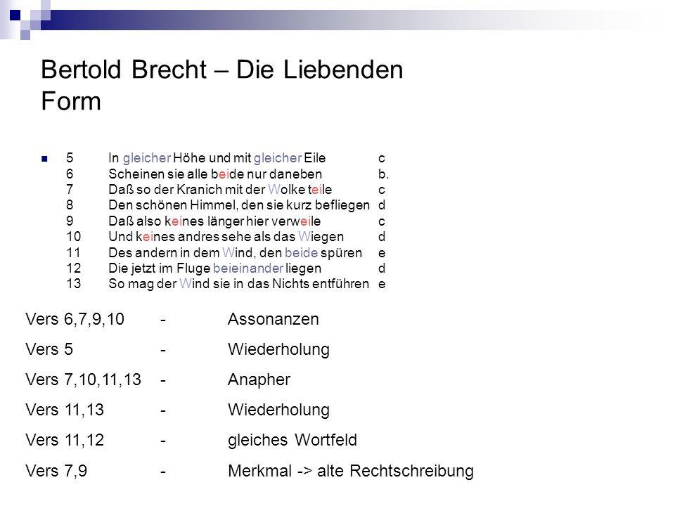 Bertold Brecht – Die Liebenden Form 5In gleicher Höhe und mit gleicher Eilec 6Scheinen sie alle beide nur danebenb. 7Daß so der Kranich mit der Wolke