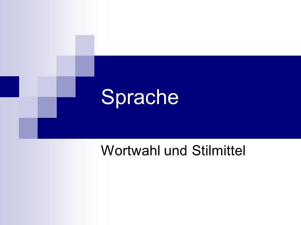 Sprache Wortwahl und Stilmittel