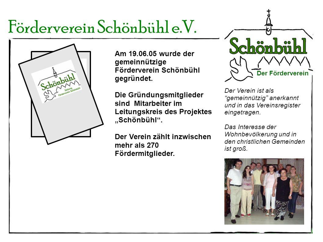 Der Verein ist als gemeinnützig anerkannt und in das Vereinsregister eingetragen. Das Interesse der Wohnbevölkerung und in den christlichen Gemeinden