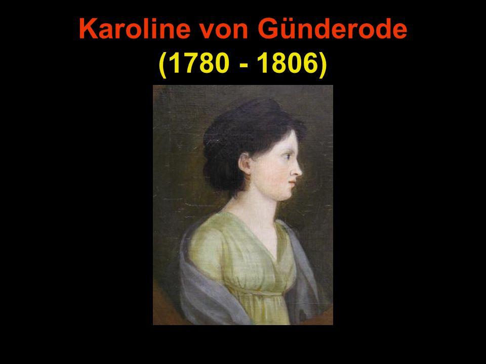 Gliederung Biographie Die Epoche für Romantik Die Werke von Karolnie von Günderode Diskussion Quelle