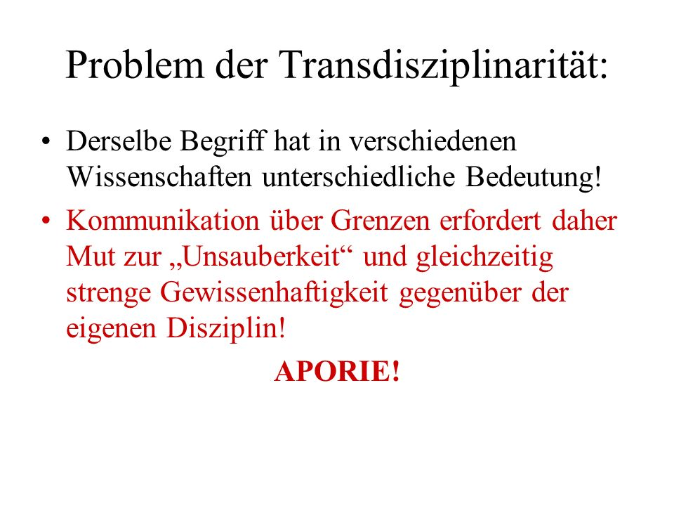 Problem der Transdisziplinarität: Derselbe Begriff hat in verschiedenen Wissenschaften unterschiedliche Bedeutung.