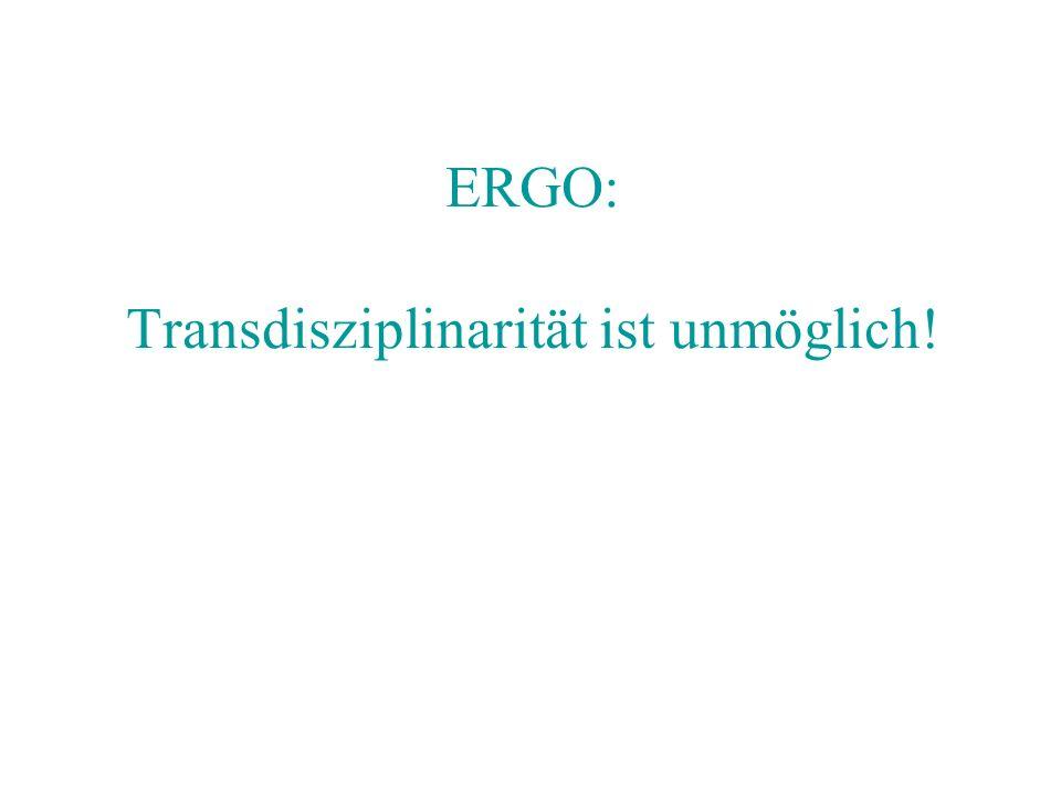 ERGO: Transdisziplinarität ist unmöglich!