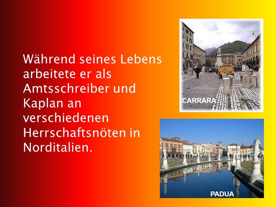Während seines Lebens arbeitete er als Amtsschreiber und Kaplan an verschiedenen Herrschaftsnöten in Norditalien.