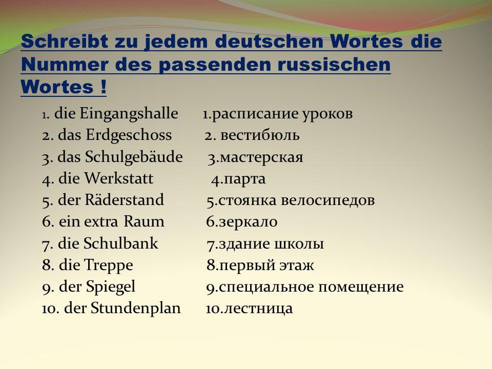 Schreibt zu jedem deutschen Wortes die Nummer des passenden russischen Wortes .