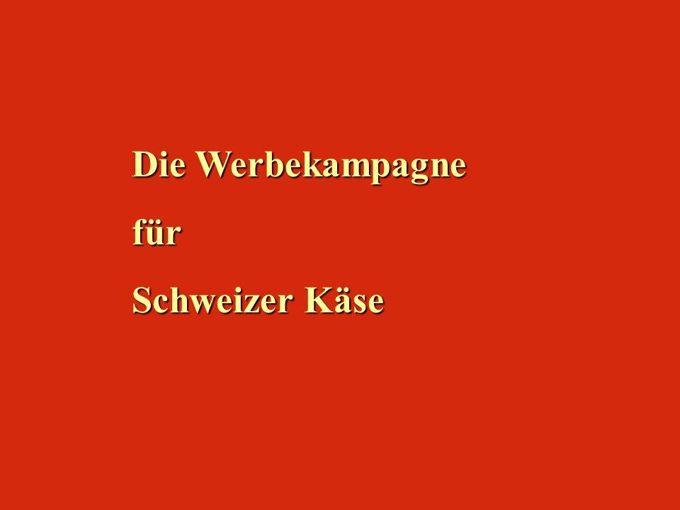 Die Werbekampagne für Schweizer Käse