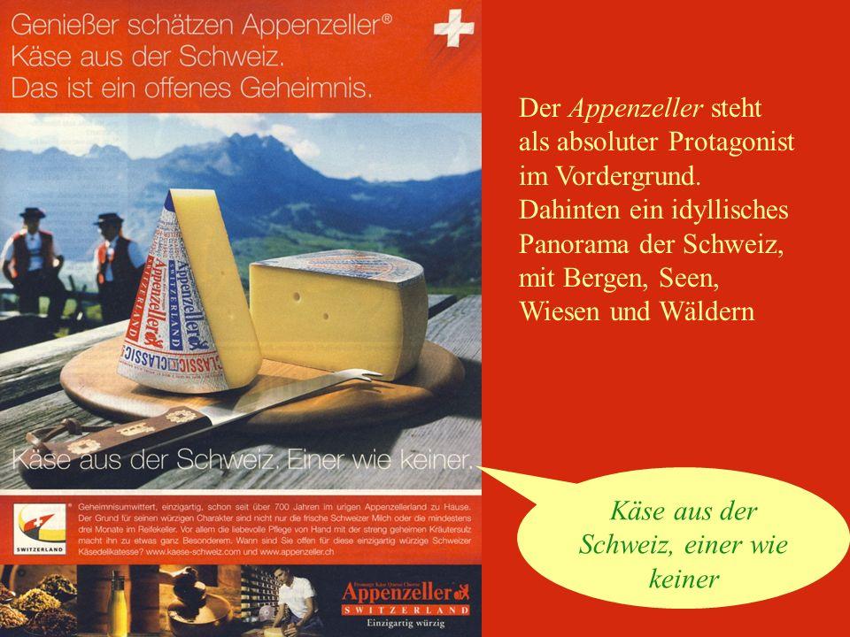 Käse aus der Schweiz, einer wie keiner Der Appenzeller steht als absoluter Protagonist im Vordergrund.