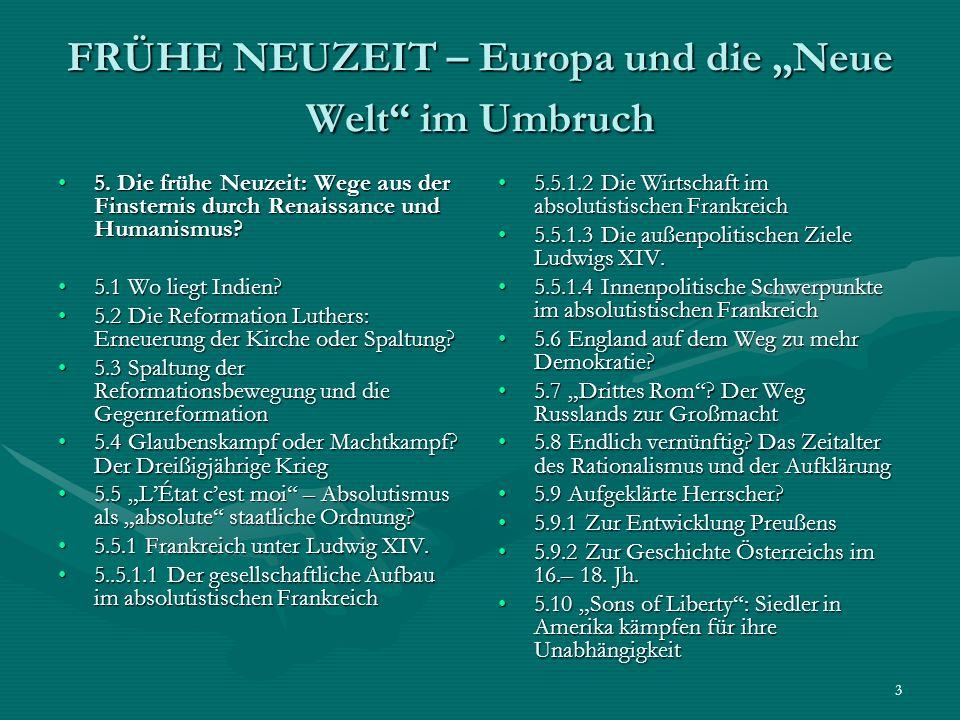 3 FRÜHE NEUZEIT – Europa und die Neue Welt im Umbruch 5. Die frühe Neuzeit: Wege aus der Finsternis durch Renaissance und Humanismus?5. Die frühe Neuz