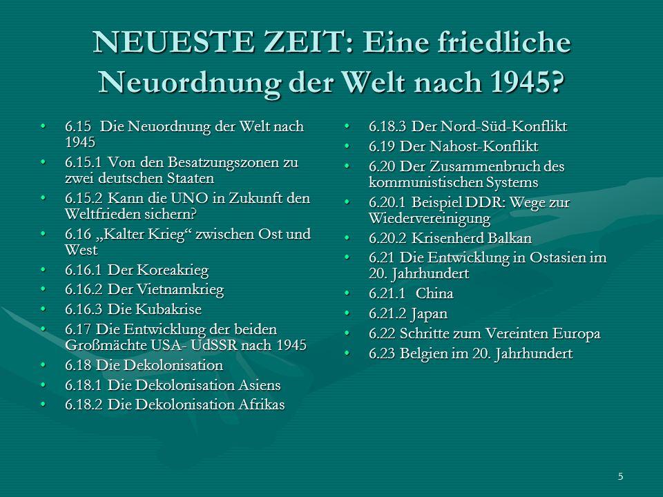 5 NEUESTE ZEIT: Eine friedliche Neuordnung der Welt nach 1945? 6.15 Die Neuordnung der Welt nach 19456.15 Die Neuordnung der Welt nach 1945 6.15.1 Von