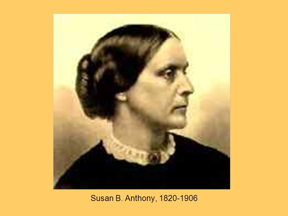 Susan B. Anthony,