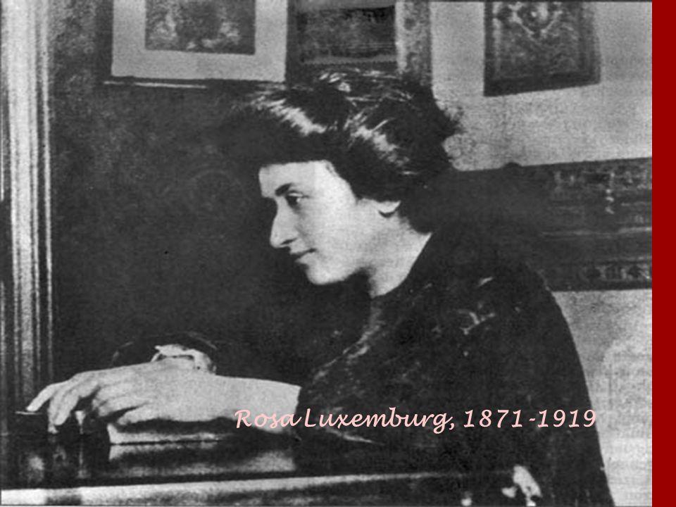 Rosa Luxemburg, 1871-1919