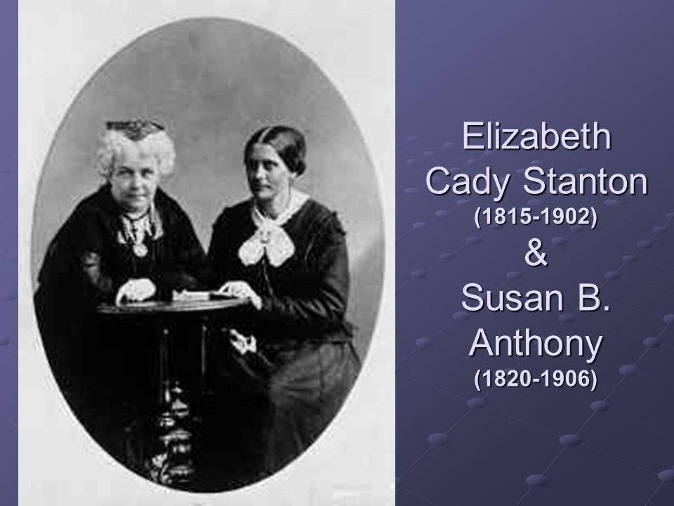 Elizabeth Cady Stanton (1815-1902) & Susan B. Anthony (1820-1906)