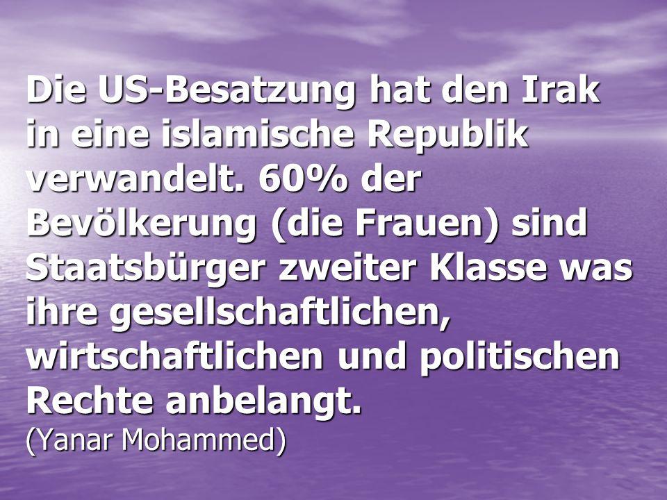 Die US-Besatzung hat den Irak in eine islamische Republik verwandelt.
