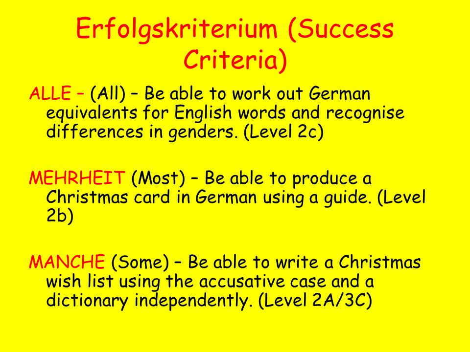 Erfolgskriterium (Success Criteria) ALLE – (All) – Be able to work out German equivalents for English words and recognise differences in genders. (Lev