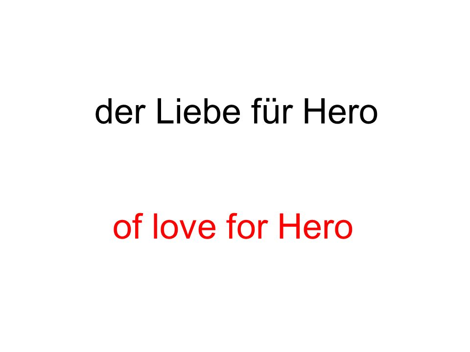 der Liebe für Hero of love for Hero